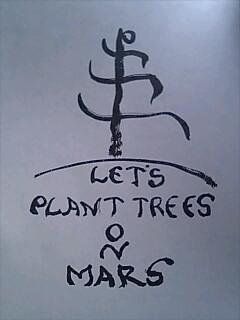 火星に木を植えよう Let us plant trees on Mars